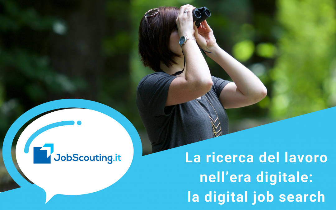 La ricerca del lavoro nell'era digitale: digital job search e digital reputation.