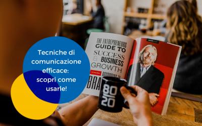Tecniche di comunicazione efficace: scopri come usarle!